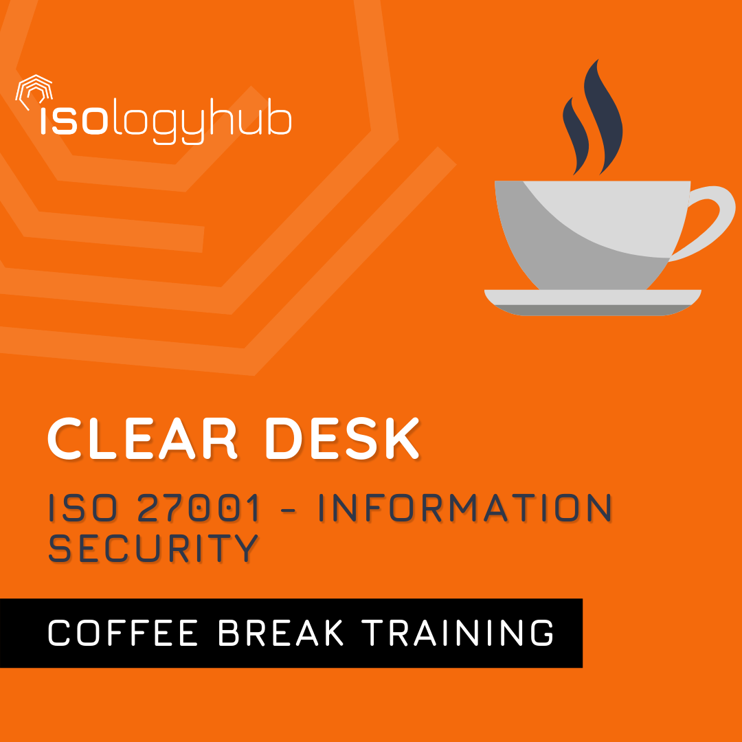 ISO 27001 – Clear Desk