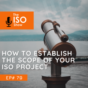 Establishing the scope of your ISO Certification